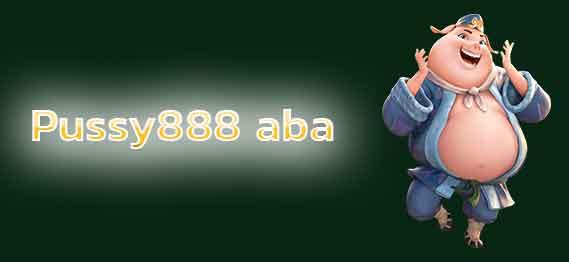 Pussy888 aba