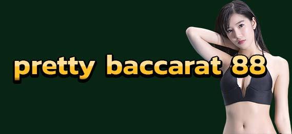 pretty baccarat 88